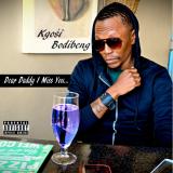 Kgosi Bodibeng - Dear Daddy I Miss You