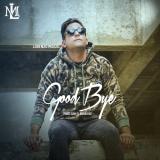 Lorenzo Miguel - Good Bye