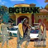 Big Bank  By 242J-Money
