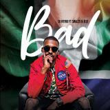 Bad  By DJ Ntiro