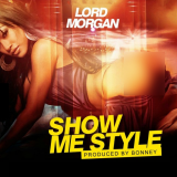 Lord Morgan - Show Me Style