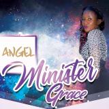 Minister Grace - Angel