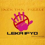 Jack Tha Fizzle - Leka Ifyo