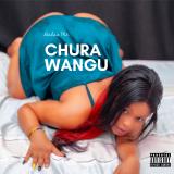 Chura Wangu  By Balaa MC