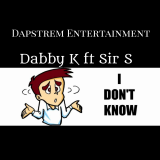 Dabby K - I Don't Know