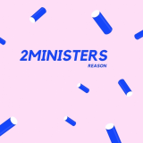 2Ministers - Reason
