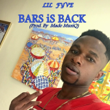 Bars Is Back  By Lil' Fyve