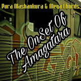 The Onset of Amagatara  By Pura Mashankura, Mega Chords