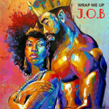 Wrap Me Up  By J.O.B