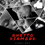 Vinny Boy - Ghetto Diamond