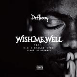 Dr Flezzy - Wish Me Well (feat. KD, Khalli Eyez)