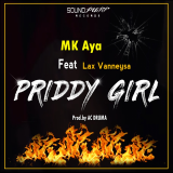 MK Aya - Priddy Girl