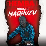 Maqhuzu  By Themba M