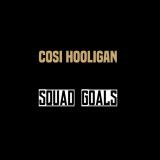 Cosi Hooligan - Squad Goals (feat. 92Pee)