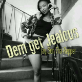 Dem Get Jealous  By Jay-Son Tha Repper