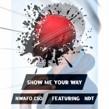 Show Me Your Way  By Nwafo CSO