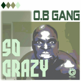 So Crazy  By O.B Gang