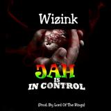 Wizink - Jah Jah Is in Control