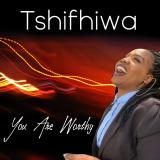 You Are Worthy  By Tshifhiwa