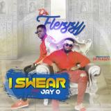 Dr Flezzy - I Swear (feat. Jay O)
