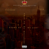 True to My Religion  ( Story of My Life ) By Veto, YounGee