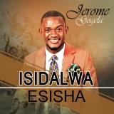 Isidalwa Esisha  By Jerome Gogela
