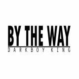 Darkboy King - By the Way
