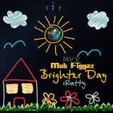 Brighter Day  By Mob Figgaz