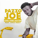 Pazzo Joe - Love Your Matter (feat. Afezi Perry)