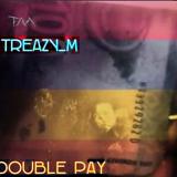 Treazy M - Double Pay