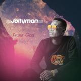 Jollyman - Praise God
