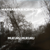 Mukuru Mukuru  By Mapisarema aJehova