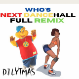 Who's Next Dancehall  ( Full Remix ) By DJ Lytmas